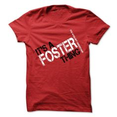 It's A FOSTER Thing You Wouldn't Understand T Shirts, Hoodies. Check Price ==► https://www.sunfrog.com/Names/Its-A-FOSTER-Thing-You-Wouldnt-Understand-18213296-Guys.html?41382