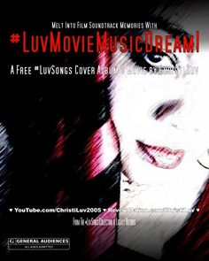 ♥ REAL #MUSIC! ♥ #Cover #LuvSongs ♬ #LuvMovieMusicDream! ♬ #Free Video Song Album ♥ Film Soundtracks  - GET YOUR FREE ♥ #LuvSongs ♥ DOWNLOAD OF ♬ #LuvMovieMusicDream! ♬ Film Soundtracks Performed by Christi Luv Now! FREE Download INDIVIDUAL MP3 Songs Here: http://www.reverbnation.com/ChristiLuv or FREE Download The FULL Audio Album Here: https://archive.org/details/LuvMovieMusicDreamAudioAlbumPodcast (AAC) https://archive.org/details/LuvMovieMusicDreamAudioAlbum_201401 (MP3)