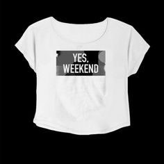 Crop Top Yes Weekend. Buy 1 Get 1 Free Tumblr Crop Tee as seen on Etsy, Polyvore, Instagram and Forever 21. #tumblr #cropshirts #croptops #croptee #summer #teenage #polyvore #etsy #grunge #hipster #vintage #retro #funny #boho #bohemian