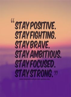 Stay Positive Stay Strong - Inspirational Picture Quotes