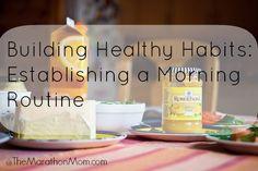 Building Healthy Habits: Establishing a Morning Routine