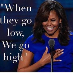 "Michelle Obama's 2016 DNC speech gave me goosebumps! ""When they go low, we go high."" has got to be the top quote!"
