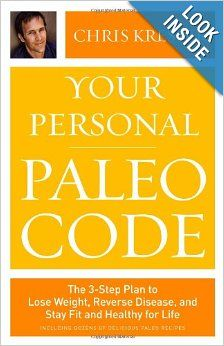 Your Personal Paleo Code: The 3-Step Plan to Lose Weight, Reverse Disease, and Stay Fit and Healthy for Life ~Dr. Chris Kresser.  Personalize your prescription for specific health conditions, from heart disease and high blood pressure to thyroid disorders and digestive problems.
