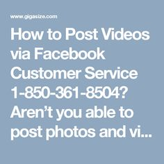 How to Post Videos via Facebook Customer Service 1-850-361-8504?Aren't you able to post photos and videos on Facebook? Do you need some help from our side? If yes, then first you have to make a ring on Facebook Customer Service number 1-850-361-8504 and your issues will get eliminated within a short span of time by our experts. Click here http://www.monktech.net/facebook-customer-care-service-hacked-account.html to get more services.
