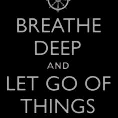 """letting go does not mean """"giving up"""" or """"giving in""""...it simply means LETTING BE."""