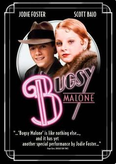 Bugsy Malone. I loved this movie so much! I wanted to have one of those bike-cars.