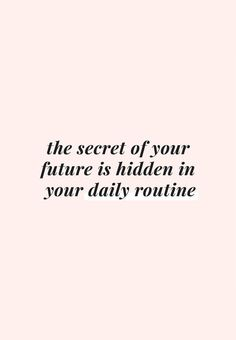 38 Short Inspirational Quotes About Life and Sayings The secret of your future is hidden in your daily routine. 38 Short Inspirational Quotes About Life and Sayings 5 Motivacional Quotes, Words Quotes, Wise Words, Wisdom Quotes, Happiness Quotes, Habit Quotes, Daily Quotes, Today Quotes, Motivational Quotes For Success