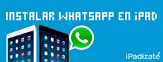 Manual para Descargar e Instalar WhatsApp en iPad, iPad Air y Mini