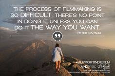 """The process of filmmaking is so difficult, there's no point in doing it unless you can do it the way you want."" - Peter Capaldi  Do you #SupportIndieFilm?  #PeterCapaldi #DoctorWho #DrWho #Independent #freedom #independentfilm #quote #thoughtoftheday #filmmaking #webseries #crowdfunding #femaledirector #womeninfilm #MakingCultureHappen #fundraising #funding #Melbourne #Victoria #Australia #Shakespeare #shakespearelives #lovethebard"