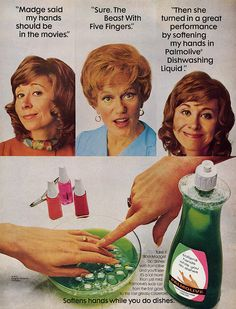 Palmolive - softens hands while you do the dishes..remember Madge??