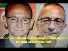 "Was Chester Bennington Murdered by John 'You will call me Father"" Podesta? Just LOOK at their identical faces! Detroit Police investigate his death as a possible suicide. – The United States of Paranoia"
