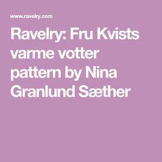 Ravelry: Fru Kvists varme votter pattern by Nina Granlund Sæther