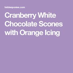 Cranberry White Chocolate Scones with Orange Icing