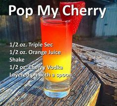 Pop My Cherry Cocktail- Triple Sec, orange juice, cherry vodka. Liquor Drinks, Cocktail Drinks, Alcoholic Beverages, Fruity Bar Drinks, Fruity Shots, Alcholic Drinks, Detox Drinks, Fancy Drinks, Summer Drinks