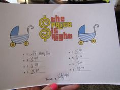 """purchase a variety of baby related products from WalMart and then when she held each item up, we had to write down the price of what we thought it cost... then at the end we added up and whoever was closest to the real price won a prize and the """"mom to be"""" got to keep all the goodies!  The Price is Right... Baby Shower Game"""