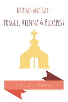 By Road and Rail - Prague, VIENNA & Budapest (2)