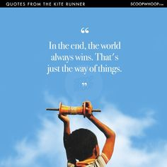 Well Said Quotes 319755642296922378 - The Kite Runner Source by The Kite Runner Quotes, Kite Quotes, Literature Quotes, Quotes From Novels, Life Quotes To Live By, Home Quotes And Sayings, Khaled Hosseini Quotes, 6 Word Stories, One Liner Quotes