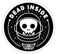 'Dead Inside' Sticker by rfad Laptop Stickers, Cute Stickers, Arte Zombie, Dead Inside, Pin And Patches, Skull And Bones, Skull Art, Sticker Design, Sell Your Art