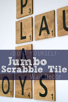 Bourne Southern: DIY Jumbo Scrabble Tile Wall Decor Do with my word of the year and verse Scrabble Crafts, Scrabble Wall, Diy Wall Art, Diy Art, Wall Decor, Nursery Decor, Toy Rooms, Kids Rooms, Thing 1
