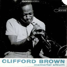 Clifford Brown - Clifford Brown Memorial Album (1956)