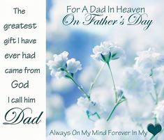 Father's Day From Heaven Quotes | For A Dad In Heaven, On Father's Day, The Greatest Gift I Have ...