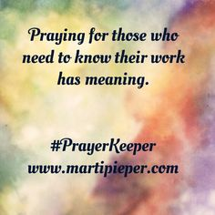 And value beyond the moment.  #PrayerKeeper