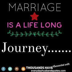 Husband Quote Christian:  Marriage is a life long journey.