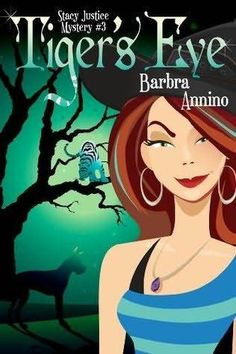TIGER'S EYE (STACY JUSTICE MYSTERIES, BOOK #3) BY BARBRA ANNINO: BOOK REVIEW