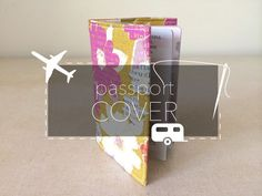 Home Away from Home: How to Sew a Passport Cover