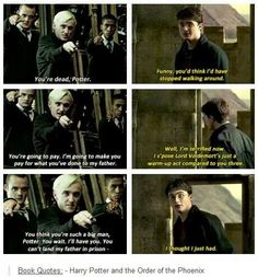 """The dementors have left Azkaban,"" said Malfoy quietly. ""Dad and the others'll be out in no time...""  ""Yeah, I expect they will,"" said Harry. ""Still, at least everyone knows what scumbags they are now —""  Malfoy's hand flew toward his wand, but Harry was too quick for him. He had drawn his own wand before Malfoy's fingers had even entered the pocket of his robes.  ""Potter!""  The voice rang across the entrance hall; Snape had emerged from the staircase leading down to his office, and at the…"