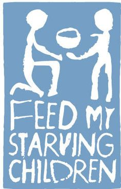 feed my starving children.  christian organization which makes packs of food ideal for malnourished children and sent all over the world.