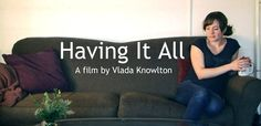 Don't miss the premiere—and webinar—of the Having It All Movie, a documentary that followsthree working mothers in their quest for work-life balance.