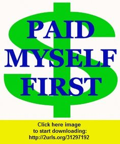 Paid Myself First, iphone, ipad, ipod touch, itouch, itunes, appstore, torrent, downloads, rapidshare, megaupload, fileserve