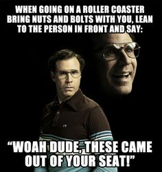 I'll try this next time I get on a roller coaster...