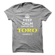 Keep Calm And Let TORO Handle It