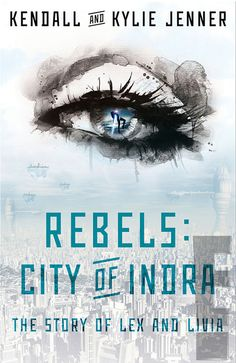 Kendall and Kylie Jenner's Book Cover Revealed—Get the First Look at Rebels: City of Indra!