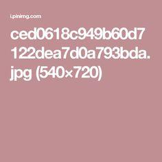 ced0618c949b60d7122dea7d0a793bda.jpg (540×720)