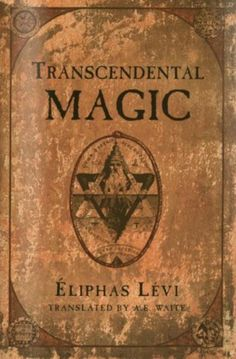 Eliphas levi trascendental magic by Biblioteca Digital Fernando Guedes - issuu Occult Books, Witchcraft Books, Magie Harry Potter, Eliphas Levi, Magick Book, Demonology, Opus, Mystique, Book Of Shadows