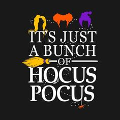 Check out this awesome 'It%27s+Just+a+Bunch+of+Hocus+Pocus' design on @TeePublic!