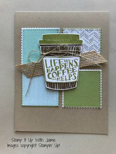Stampin' Up! Coffee Café – Life Happens – Stamp It Up with Jaimie