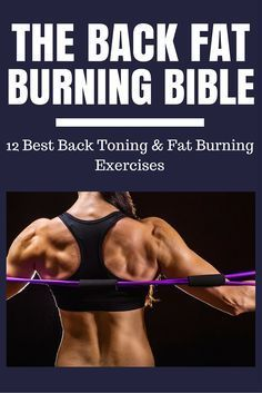 The 12 best exercises for toning the back muscles and getting rid of back fat! www.naturalhealthtrend.com/the-back-fat-burning-bible/