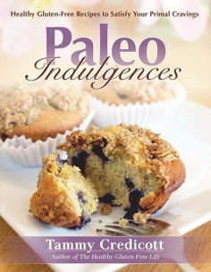Paleo Indulgences: Healthy Gluten-Free Recipes to Satisfy Your Primal Cravings [Credicott, Tammy, Wolf, Robb] on . *FREE* shipping on qualifying offers. Paleo Indulgences: Healthy Gluten-Free Recipes to Satisfy Your Primal Cravings Paleo Dessert, Dessert Recipes, Wine Recipes, Gourmet Recipes, Healthy Bedtime Snacks, Recetas Light, Paleo Cookbook, Cookbook Recipes, Healthy Gluten Free Recipes