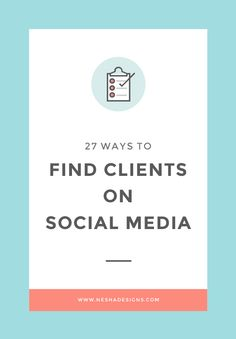 27 ways to find clients on social media — Nesha Woolery