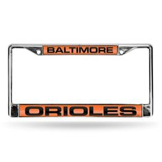 Baltimore Orioles MLB Chrome Laser Cut License Plate Frame