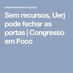 Sem recursos, Uerj pode fechar as portas | Congresso em Foco