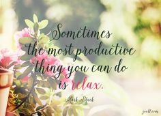 of the Week: Sometimes The Most Productive Thing You Can Do Is Relax. Quote of the Week: Sometimes The Most Productive Thing You Can Do Is Relax.Quote of the Week: Sometimes The Most Productive Thing You Can Do Is Relax. Spa Quotes, Massage Quotes, Beauty Quotes, Wellness Quotes, Citation Zen, Massage Marketing, Therapy Quotes, Massage Business, Quote Of The Week