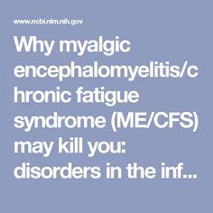 Why myalgic encephalomyelitis/chronic fatigue syndrome (ME/CFS) may kill you: disorders in the inflammatory and oxidative and nitrosative stress (IO&... - PubMed - NCBI
