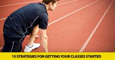 Let's Get Started�15 Strategies for Getting Your Classes Started