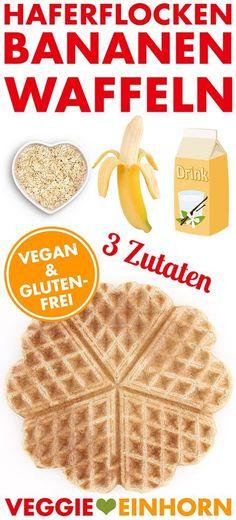 Leckere GESUNDE Waffeln | Nur 3 Zutaten | Gesundes WAFFELREZEPT mit Haferflocken, Bananen und Sojamilch | vegan & glutenfrei | EINFACHES Rezept mit VIDEO