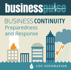 Check out the CDC Foundation's Business Pulse focused on business continuity, the first in a series that connects business with CDC's life-saving work in support of health security and a healthy economy: http://www.cdcfoundation.org/businesspulse